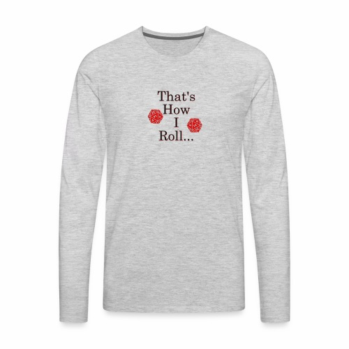 We be Rolling - Men's Premium Long Sleeve T-Shirt