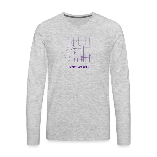 Fort Worth Streets - Men's Premium Long Sleeve T-Shirt