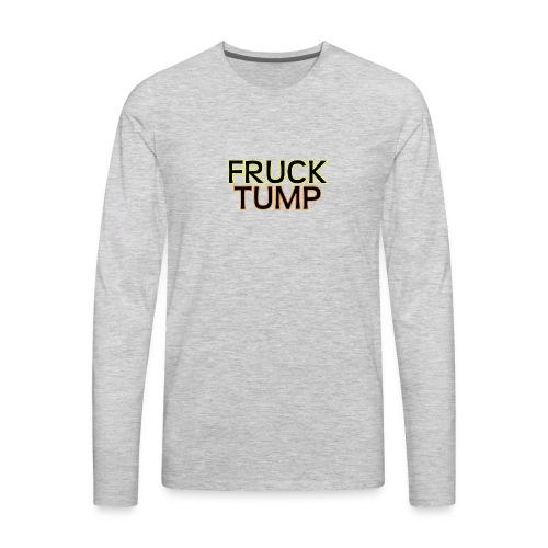 fruck tump - Men's Premium Long Sleeve T-Shirt