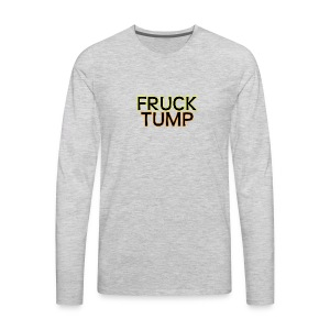 fruck tump - Men's Premium Long Sleeve T-Shirt