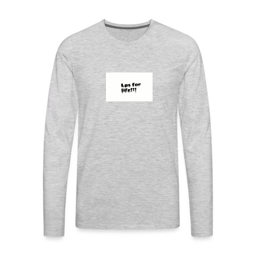 Lps for life!! - Men's Premium Long Sleeve T-Shirt