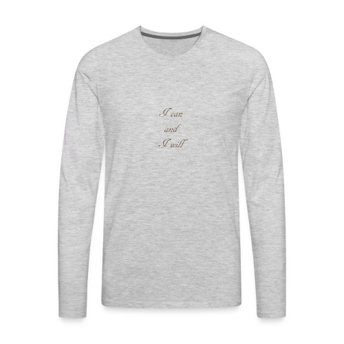 I CAN AND I WIL - Men's Premium Long Sleeve T-Shirt