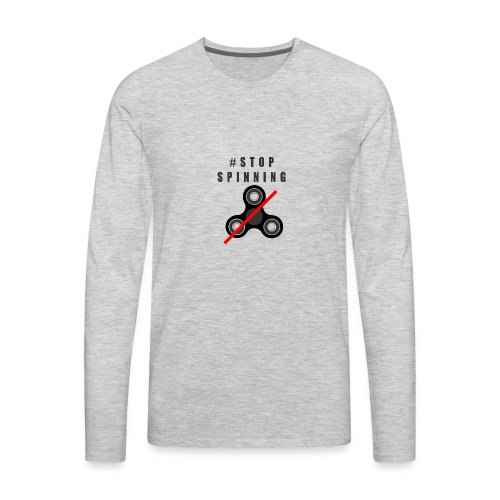 #StopSpinning - Men's Premium Long Sleeve T-Shirt