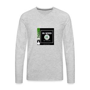 In Weed We Trust - Men's Premium Long Sleeve T-Shirt