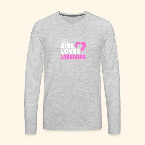 Girls Love Labrador - Men's Premium Long Sleeve T-Shirt