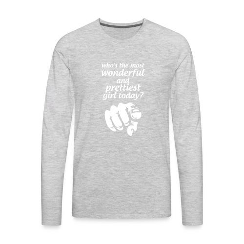 Prettiest Girl - Men's Premium Long Sleeve T-Shirt