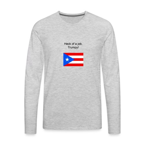 Heck of a job trumpy - Men's Premium Long Sleeve T-Shirt