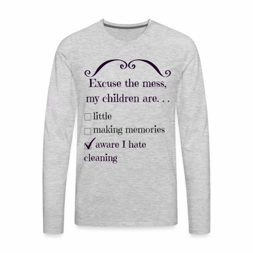I Really Hate Cleaning - Men's Premium Long Sleeve T-Shirt