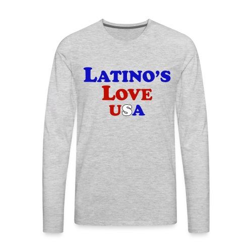Latino's Love T Shirt - Men's Premium Long Sleeve T-Shirt