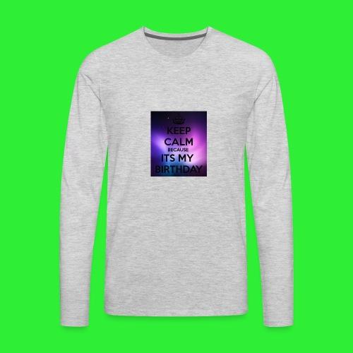 keep calm its my birthday - Men's Premium Long Sleeve T-Shirt