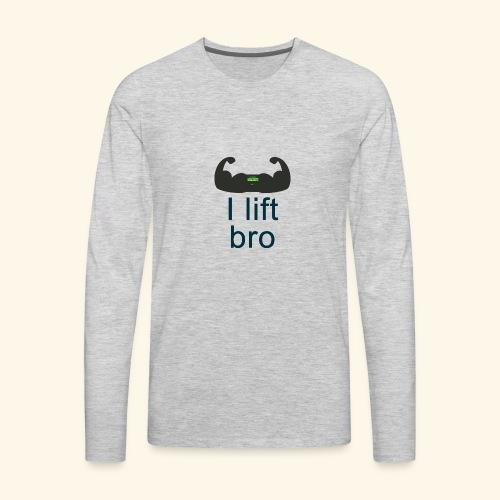I Lift Bro - Men's Premium Long Sleeve T-Shirt