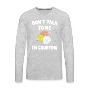 Funny Knitting Crochet - I'm Counting Yarn Knit - Men's Premium Long Sleeve T-Shirt
