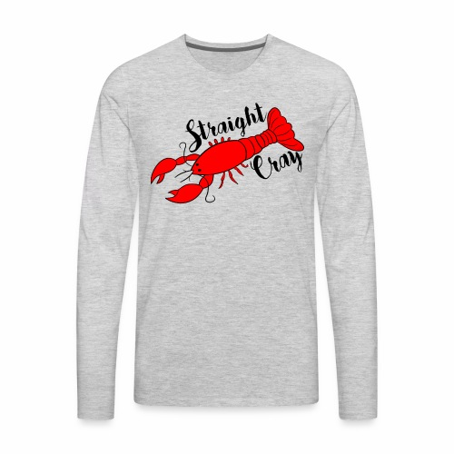 Straight Cray - Men's Premium Long Sleeve T-Shirt