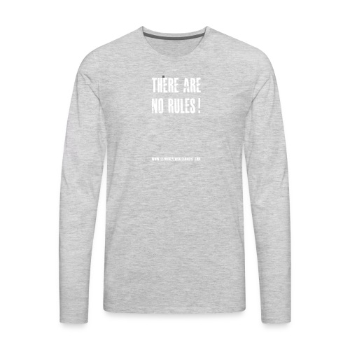 There Are No Rules Tshirt Back - Men's Premium Long Sleeve T-Shirt