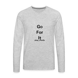 Go for it - Men's Premium Long Sleeve T-Shirt