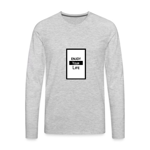 Enjoy your Life - Men's Premium Long Sleeve T-Shirt
