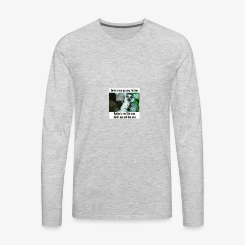 Not Today baby Tees - Men's Premium Long Sleeve T-Shirt