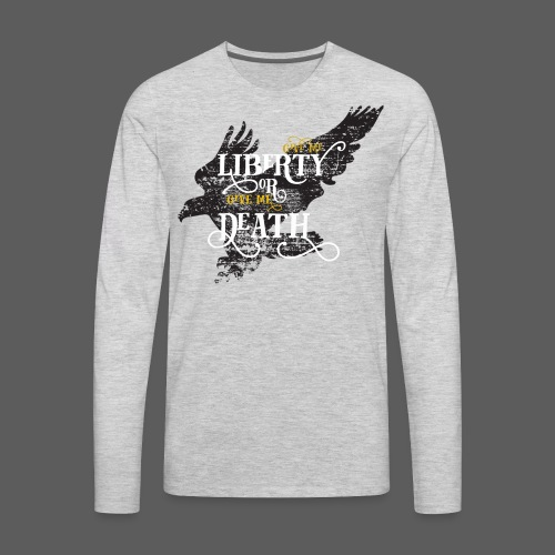 Give me Liberty or Give me Death - Men's Premium Long Sleeve T-Shirt