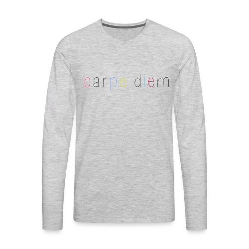 Carpe Diem - Seize the day - Men's Premium Long Sleeve T-Shirt