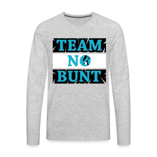 Team No Bunt - Men's Premium Long Sleeve T-Shirt