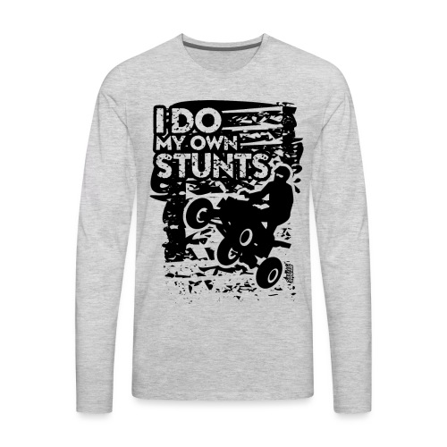 ATV Quad My Own Stunts - Men's Premium Long Sleeve T-Shirt