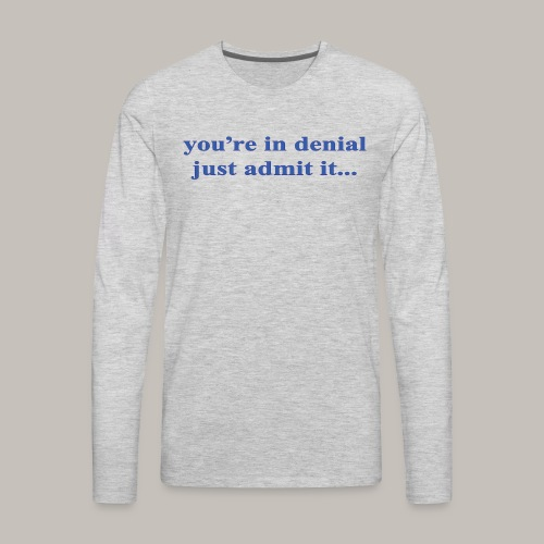 denial - Men's Premium Long Sleeve T-Shirt