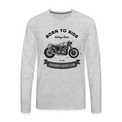 Born to ride Vintage Race T-shirt - Men's Premium Long Sleeve T-Shirt