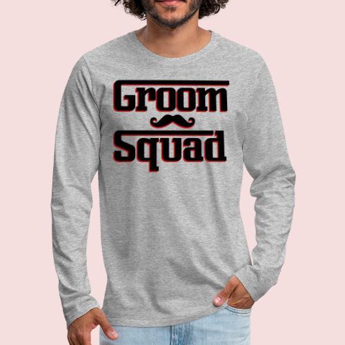 Groom Squad - Men's Premium Long Sleeve T-Shirt
