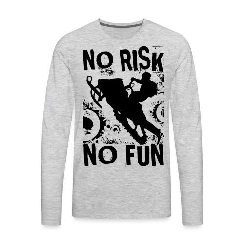 Snowmobiling No Risk - Men's Premium Long Sleeve T-Shirt