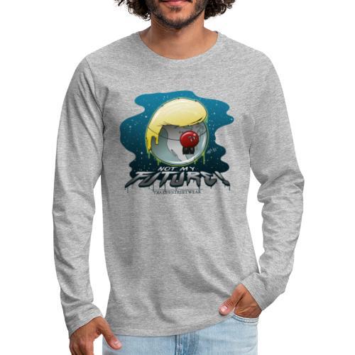 not my future - Men's Premium Long Sleeve T-Shirt