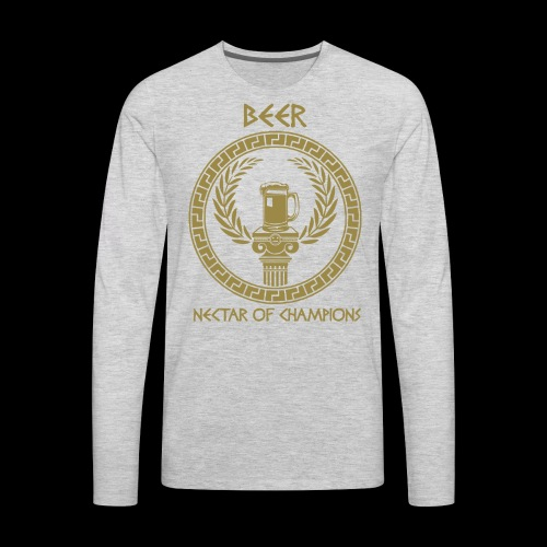 Beer: Nectar of Champions - Men's Premium Long Sleeve T-Shirt