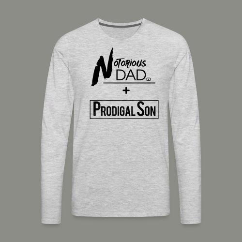 NotoriousDAD + Prodigal Son - Men's Premium Long Sleeve T-Shirt