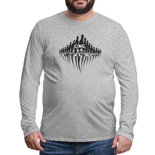 one as individuals - Men's Premium Long Sleeve T-Shirt