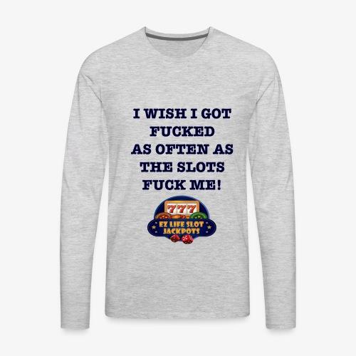 I Wish I got... - Men's Premium Long Sleeve T-Shirt