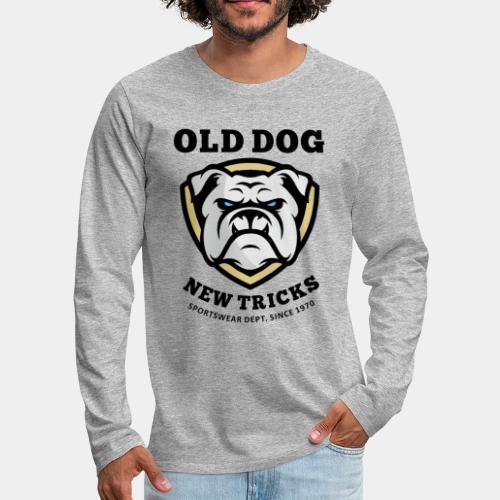 old dog new tricks - Men's Premium Long Sleeve T-Shirt