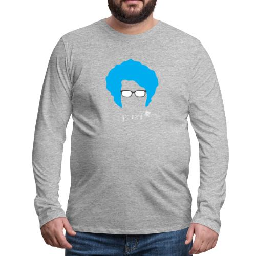 Geo Nerd (him) - Men's Premium Long Sleeve T-Shirt