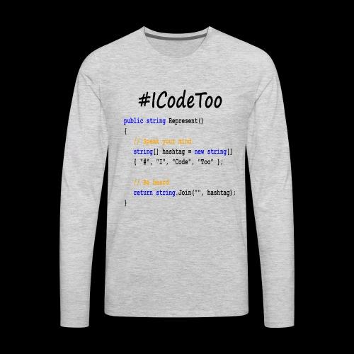 #ICodeToo coding diversity statement shirt - Men's Premium Long Sleeve T-Shirt