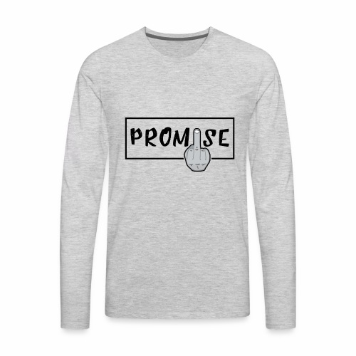 Promise- best design to get on humorous products - Men's Premium Long Sleeve T-Shirt