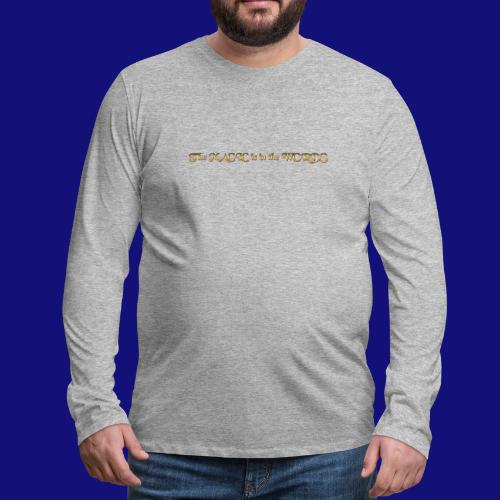 the magic is in the words - Men's Premium Long Sleeve T-Shirt