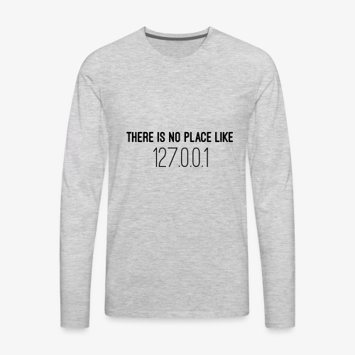 There is no place like home - Men's Premium Long Sleeve T-Shirt