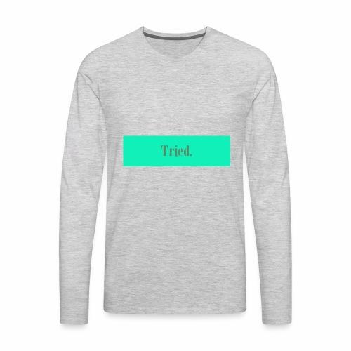 tried coths - Men's Premium Long Sleeve T-Shirt