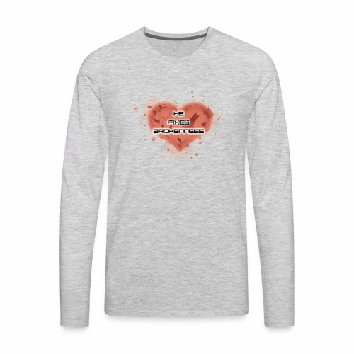 he fixes brokenness - Men's Premium Long Sleeve T-Shirt