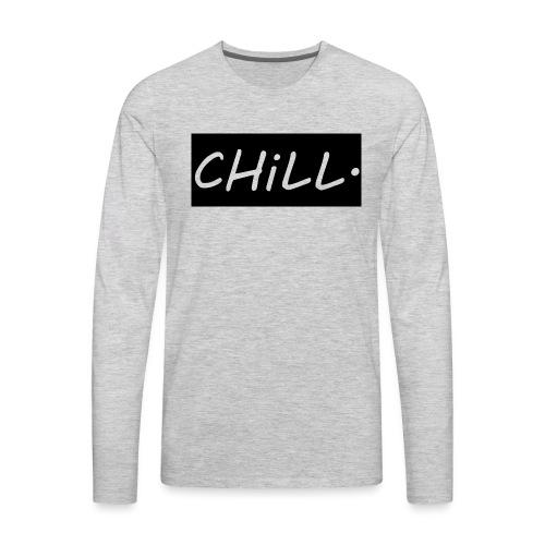 CHILL. - Men's Premium Long Sleeve T-Shirt