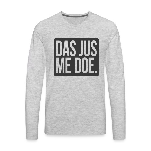 DAS JUS ME DOE Throwback - Men's Premium Long Sleeve T-Shirt