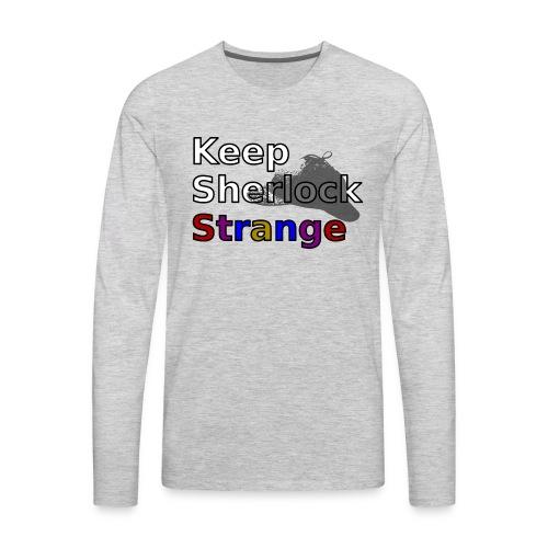 Keep Sherlock Strange - Men's Premium Long Sleeve T-Shirt