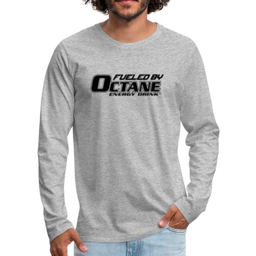 FUELED BY OCTANE ENERGY DRINK - Men's Premium Long Sleeve T-Shirt