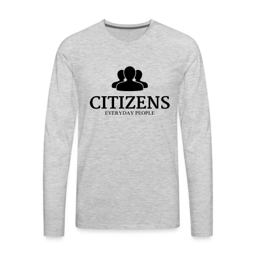Citizens Sweaters - Men's Premium Long Sleeve T-Shirt