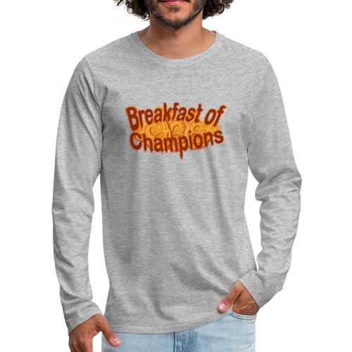 Breakfast of Champions - Men's Premium Long Sleeve T-Shirt