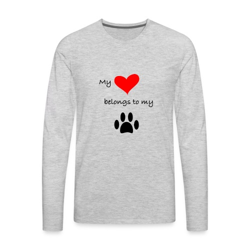 Dog Lovers shirt - My Heart Belongs to my Dog - Men's Premium Long Sleeve T-Shirt