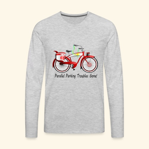 Parallel Parking Troubles Eliminated by Bicycle - Men's Premium Long Sleeve T-Shirt